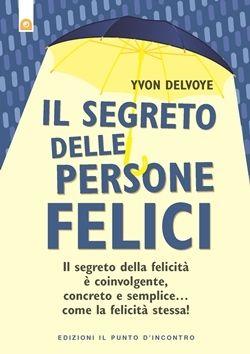 Yvon Delvoye, Il segreto delle persone felici