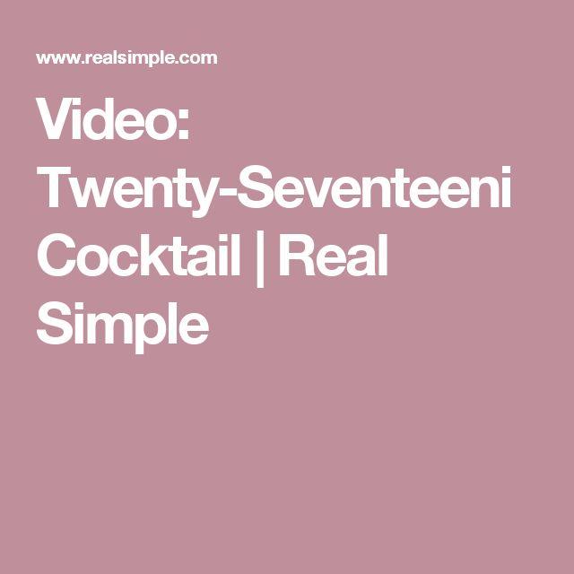 Video: Twenty-Seventeeni Cocktail  | Real Simple