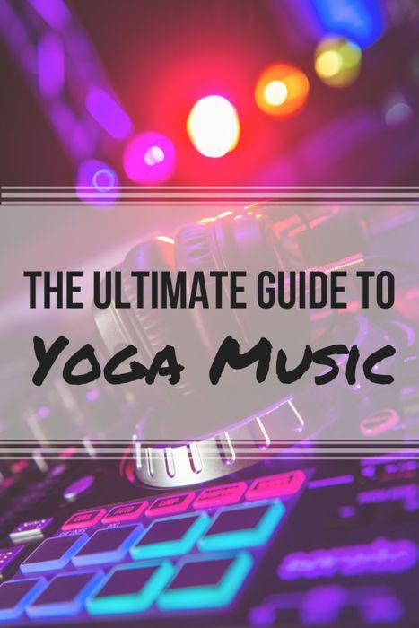 You do not want to miss this ultimate guide to yoga music! Be prepared to have the best playlist for your class!