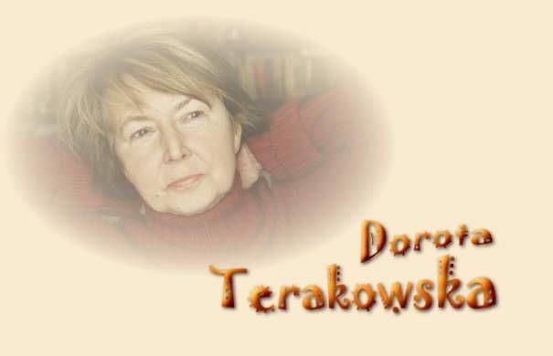 Dorota Terakowska  Inna strona: http://terakowska.wydawnictwoliterackie.pl/
