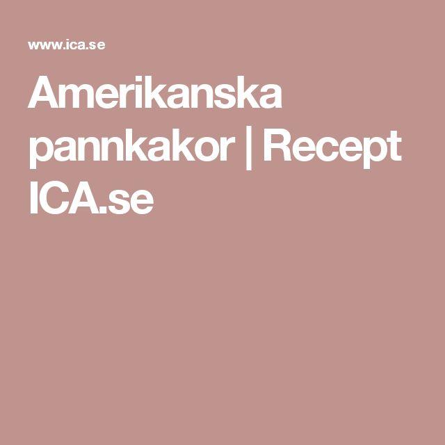 Amerikanska pannkakor | Recept ICA.se
