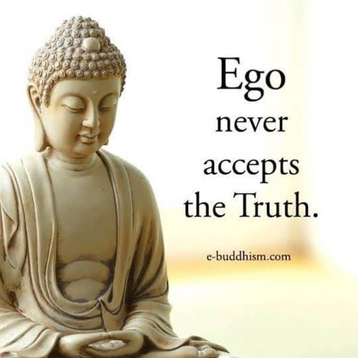 Buddha Quotes And Wise Sayings -- Ego never accepts the ...