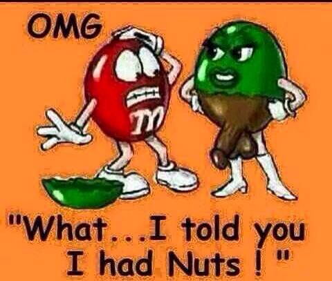 What I told u I had nuts. Peanut m&m\'s | Quotes | Pinterest
