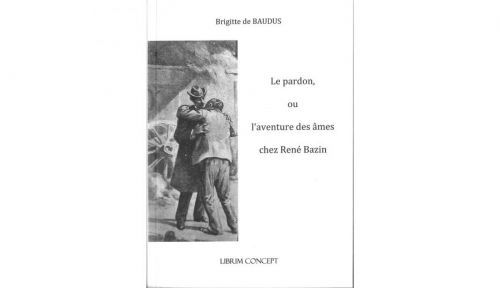 """""""le Pardon ou l'aventure des âmes chez René Bazin"""" de B de Baudus sur GensDeConfiance.fr"""
