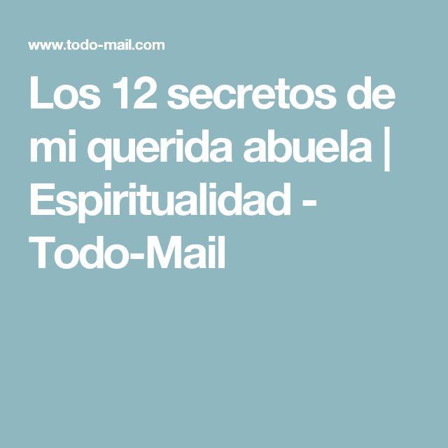 Los 12 secretos de mi querida abuela | Espiritualidad - Todo-Mail