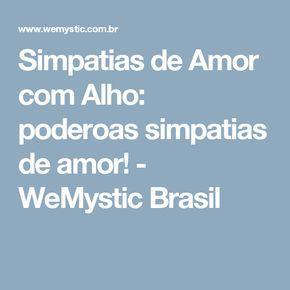 Simpatias de Amor com Alho: poderoas simpatias de amor! - WeMystic Brasil