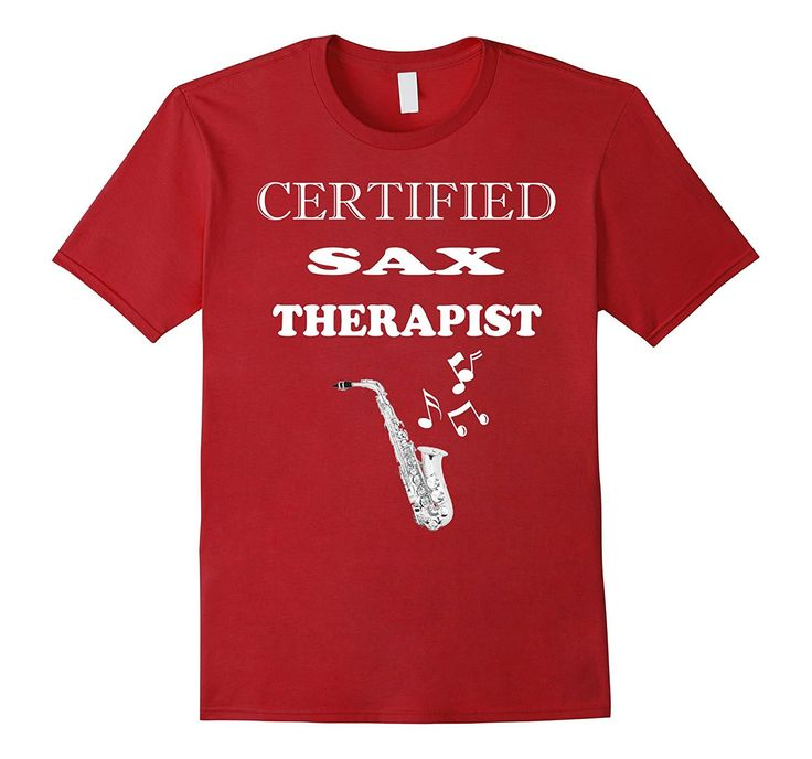 Saxophone Players T Shirt Certified Sax Therapist Gift
