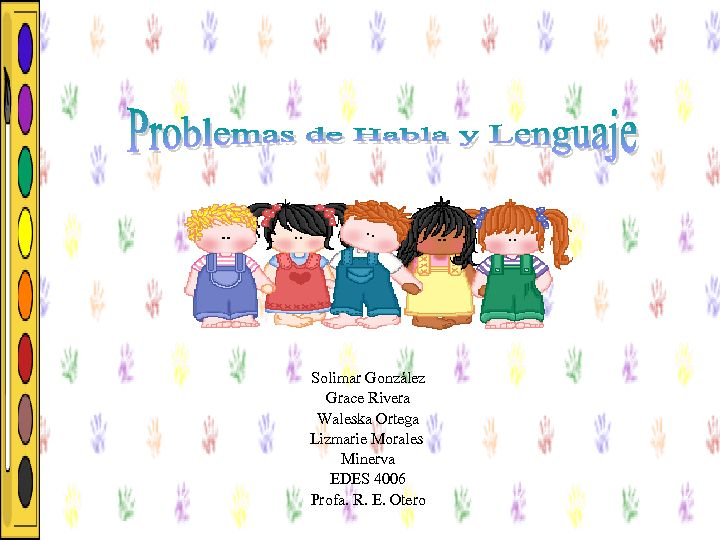 PROBLEMAS DEL HABLA Y EL LENGUAJE
