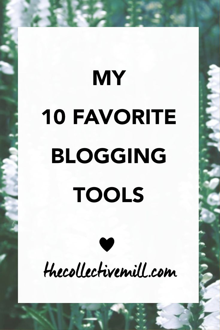 My 10 Favorite Blogging Tools: When I was a new blogger, it took me so much time to figure out the best software, plugins, and platforms to use for my blog. I didn't know who should host my blog, how to manage my social media accounts, or the best way to optimize my blog for search engines. I'm still doing a ton of research when I'm looking for something new. To make your life easier I put together a list of my 10 favorite blogging tools. Click on the link to find out! TheCollectiveMill.com