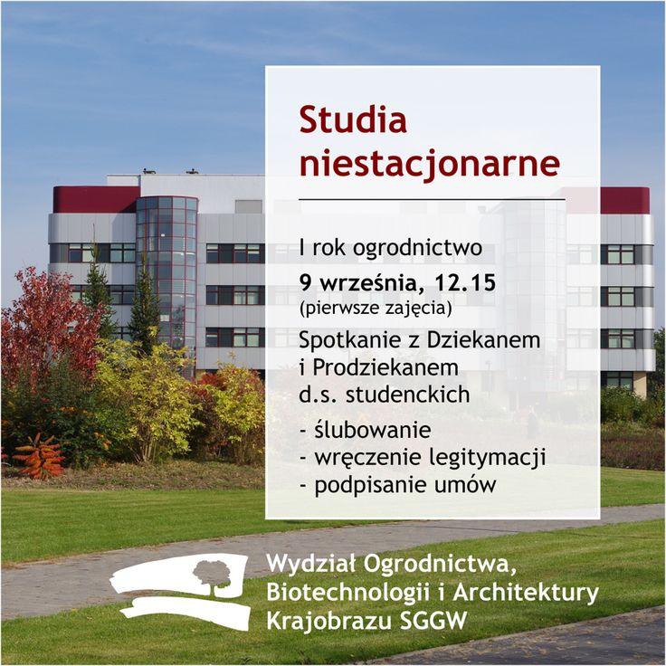 #StudiaNiestacjonarne I rok #Ogrodnictwo  9 września, 12.15 (pierwsze zajęcia) Spotkanie z Dziekanem Wydziału i Prodziekanem d.s. studenckich - ślubowanie, wręczenie legitymacji, podpisanie umów