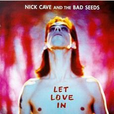Nick Cave & The Bad Seeds - Let Love In (1994); Download for $1.2!