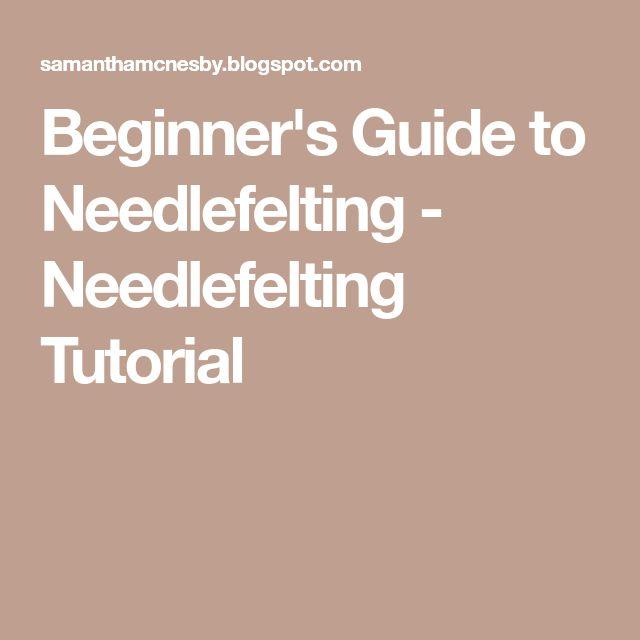 Beginner's Guide to Needlefelting - Needlefelting Tutorial