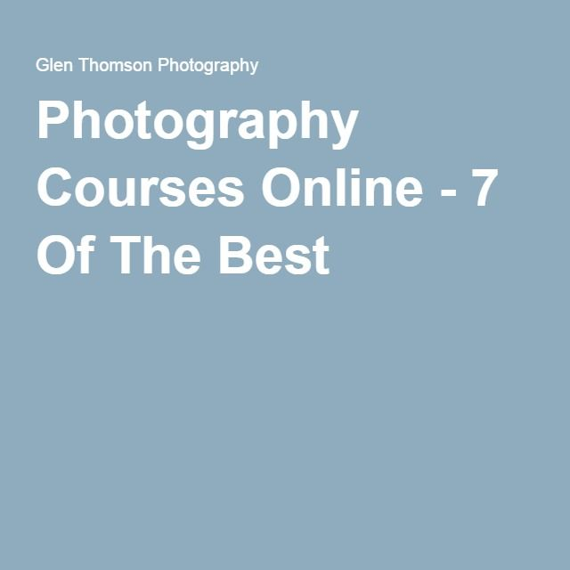 Photography Courses Online - 7 Of The Best