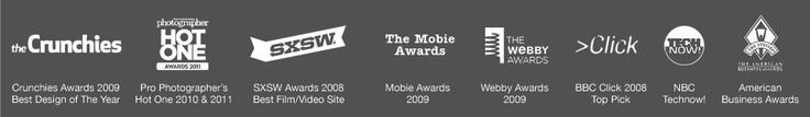 Winner of Best Service and Application, Webby Awards 2009; Winner, Best Design, Crunchies, 2009; Best Film/TV Website, SXSW 2008 and many more award and accolades!