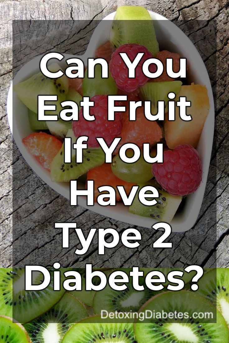 Can You Get Diabetes From Fruit Sugar Pin On Blood Sugar Control