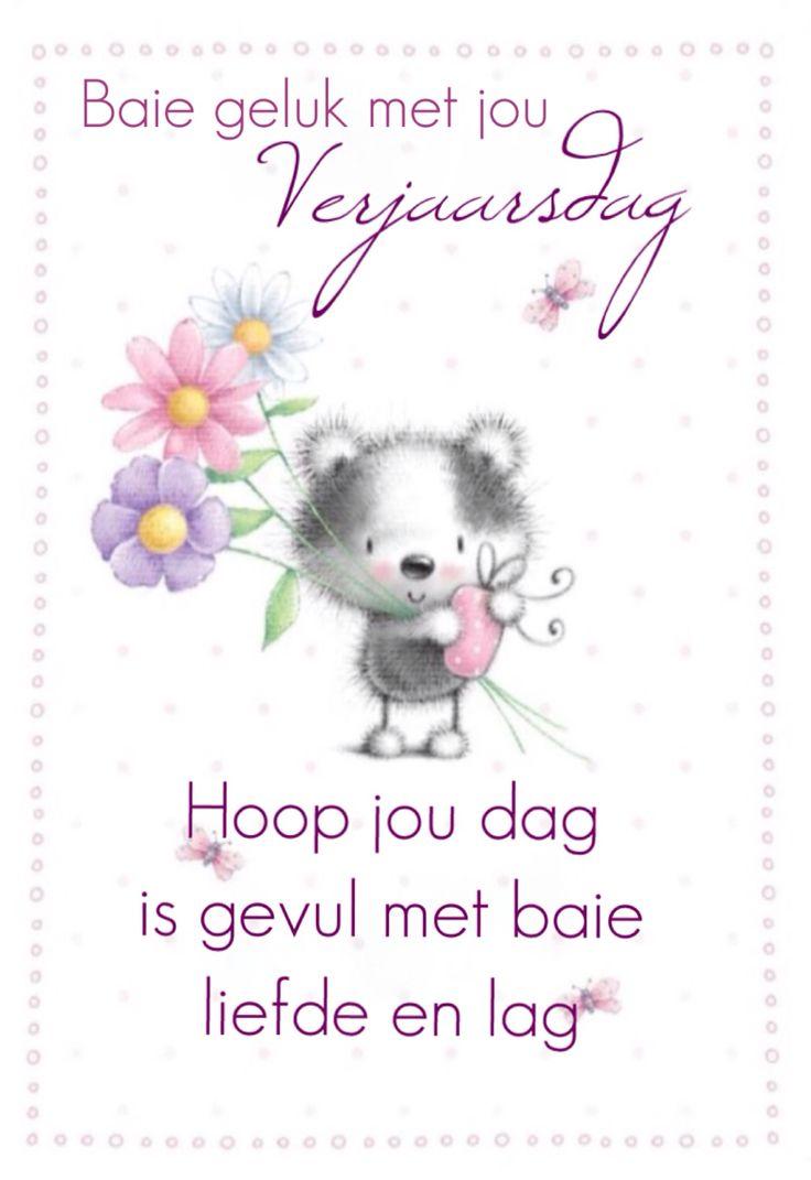 Baie geluk met jou Verjaarsdag Hoop jou dag is gevul met baie liefde en lag