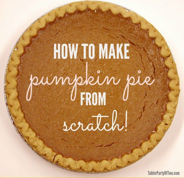 Pumpkin pie from scratch is so AMAZING!!!!! My husband says it's his favorite pie ever! TablerPartyofTwo.com