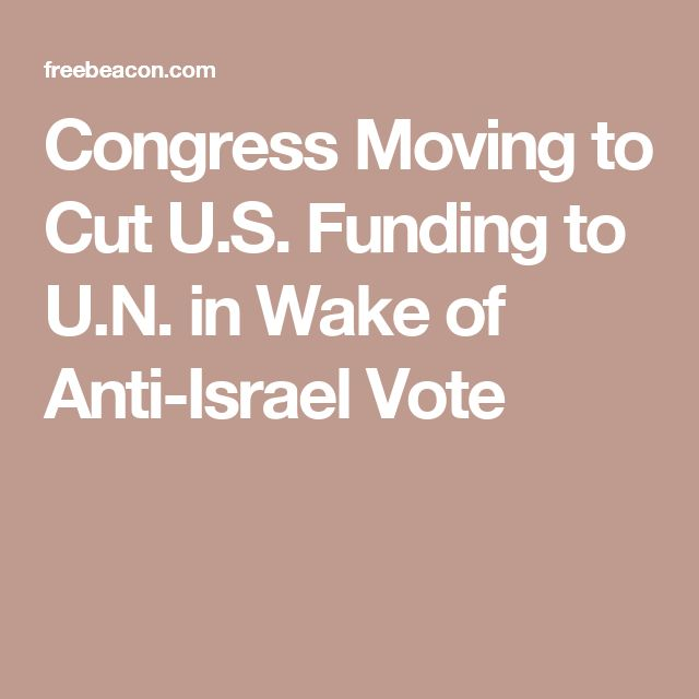 Congress Moving to Cut U.S. Funding to U.N. in Wake of Anti-Israel Vote