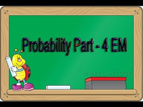 Probability Part 4 EM useful for X Class