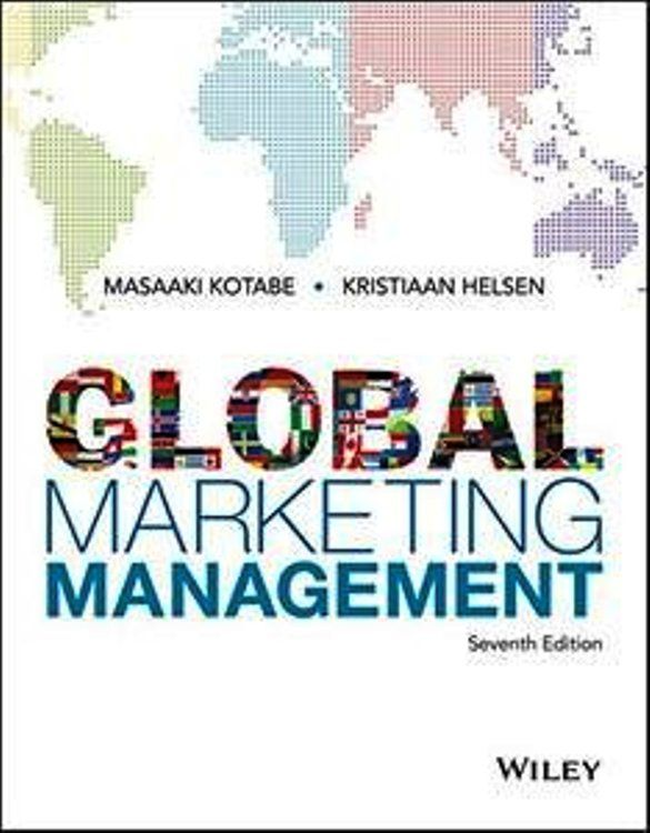 Global Marketing Management 7th Edition Pdf Ebook Isbn 13 9781119398332 Isbn 10 1119398339 Edition 7th Ebook Marketing Marketing Manager Textbook