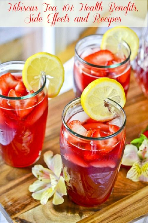 Hibiscus Tea 101: Health Benefits, Side Effects and Recipes [As the picture indicates, hibiscus tea may also be served iced]