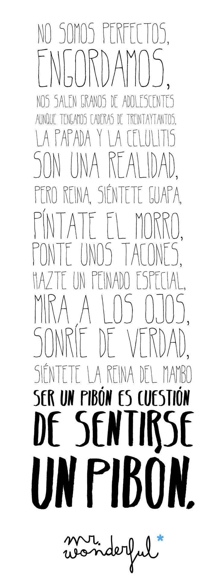 Pintate el morro. Muy Molon  http://muymolon.com/2012/09/24/poster-para-imprimir-y-leerlo-a-diario/