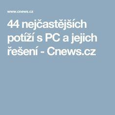 44 nejčastějších potíží s PC a jejich řešení - Cnews.cz