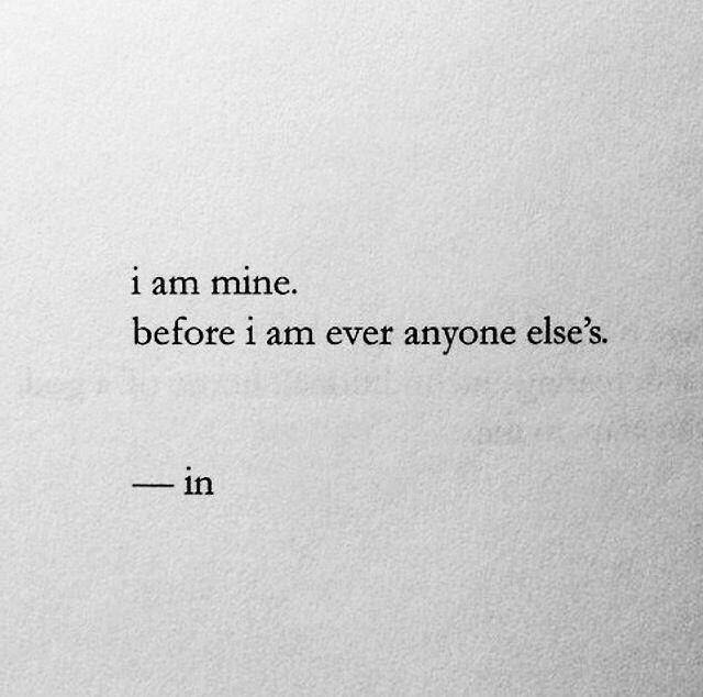 I am mine before anyone else's.