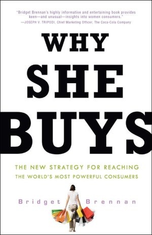 67 best books ive read images on pinterest great books casamento why she buys by bridget brennan ceo of female factor women are the engine of the global economy driving 80 percent of consumer spending in the united fandeluxe