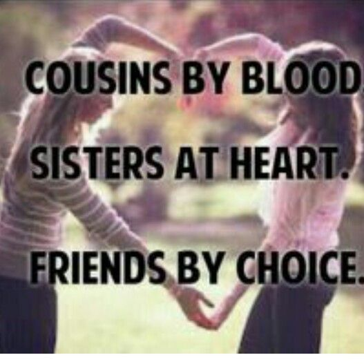 Quotes About Sisters Cousins : Ideas about cousin sayings on quotes best and helping