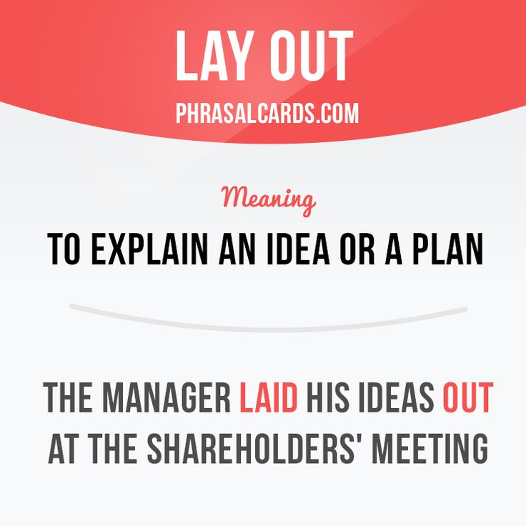 """""""Lay out"""" means """"to explain an idea or a plan"""". Example: The manager laid his ideas out at the shareholders' meeting. #phrasalverb #phrasalverbs #phrasal #verb #verbs #phrase #phrases #expression #expressions #english #englishlanguage #learnenglish #studyenglish #language #vocabulary #dictionary #grammar #efl #esl #tesl #tefl #toefl #ielts #toeic #englishlearning #vocab #wordoftheday #phraseoftheday"""