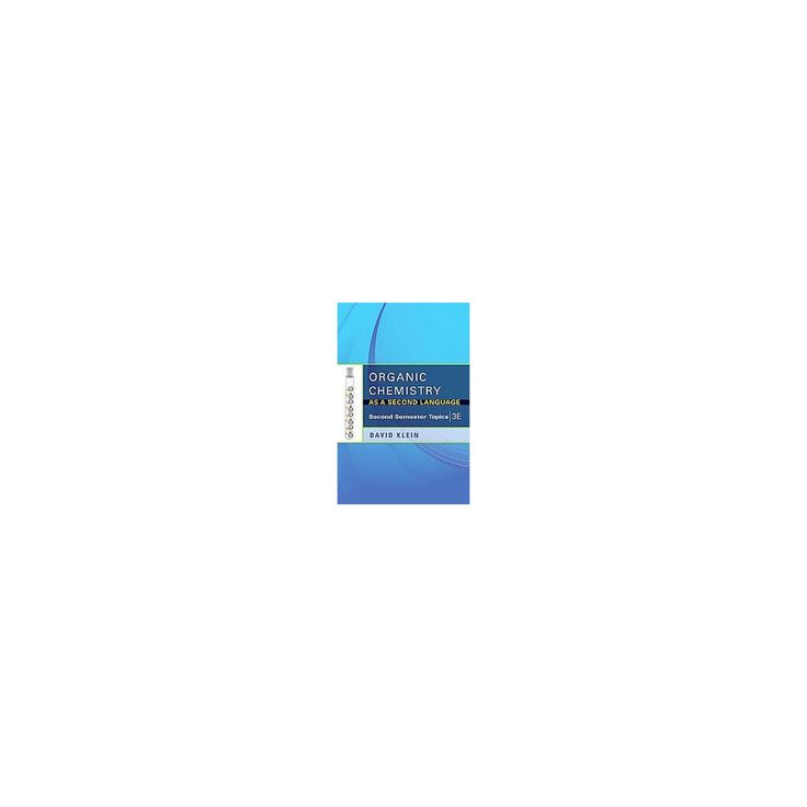 Organic Chemistry As a Second Language : Second Semester Topics (Paperback) (David Klein)