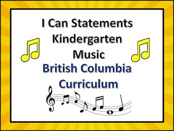 These I Can Statements are based on the outcomes and Indicators outlined by the British Columbia Curriculum for the Kindergarten Arts Education Music.Teachers can print them off and laminate them to use as bulletin board headings or to post in the classroom so that students and parents are aware of the purpose of the activities they complete.Please leave feedback on this product and earn TPT credits to use on future purchases.