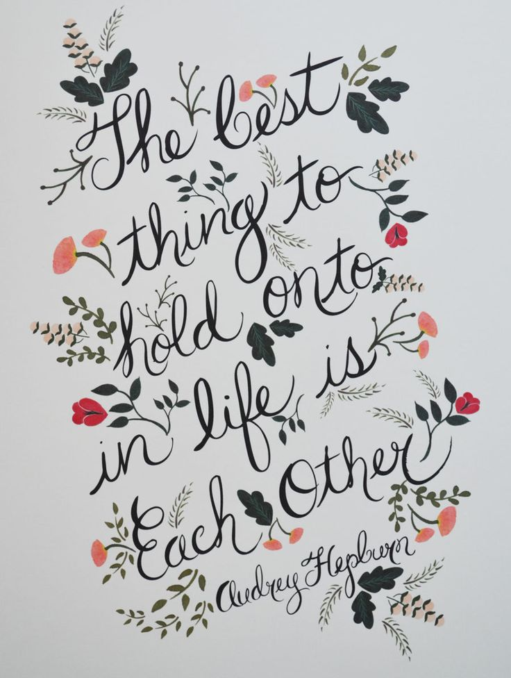 The Best thing to hold onto in Life, Print. Love this gorgeous Audrey Hepburn quote to frame and give to your loved one for the holidays.