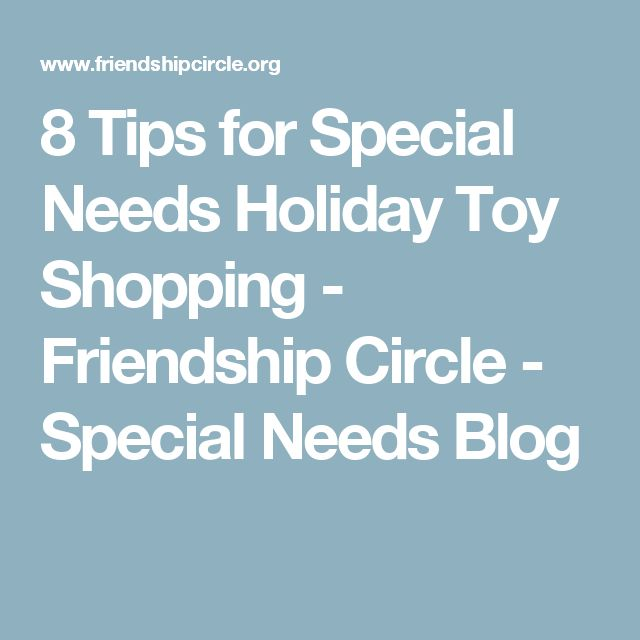 8 Tips for Special Needs Holiday Toy Shopping - Friendship Circle - Special Needs Blog