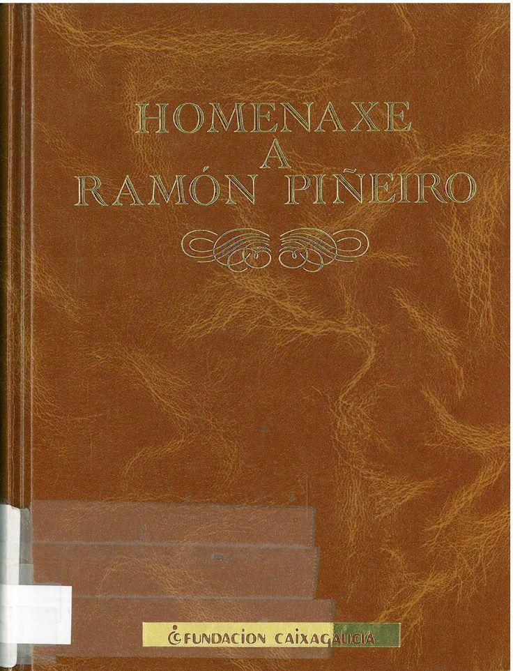 HOMENAXE A RAMON PIÑEIRO. 1991. SIGNATURA: L7A-284.  http://kmelot.biblioteca.udc.es/record=b1035685~S1*gag
