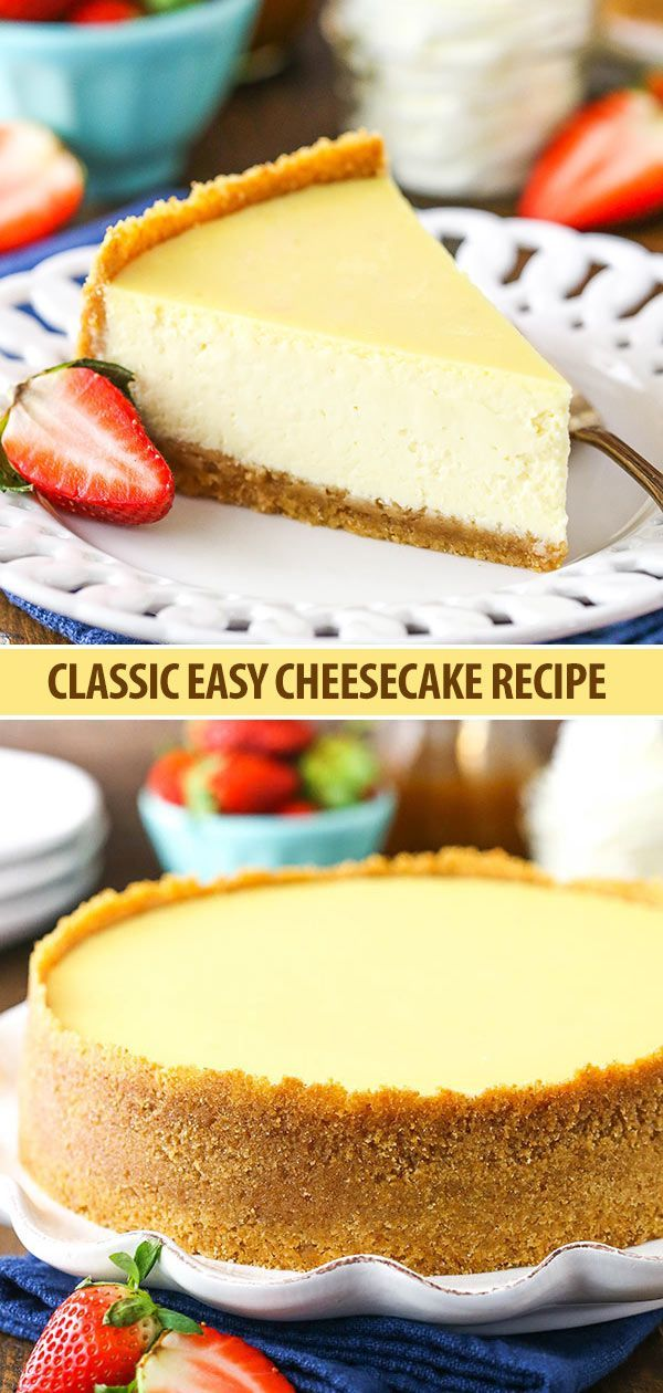 Classic Cheesecake Recipe – Easy Tips for the Best Cheesecake