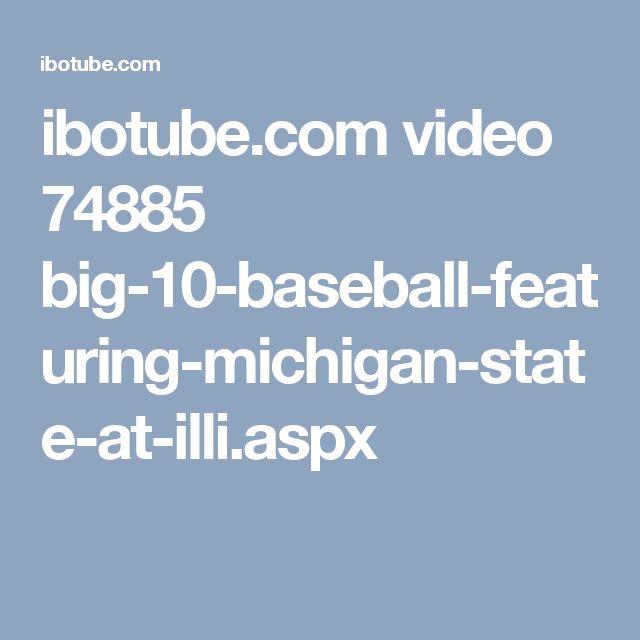 ibotube.com video 74885 big-10-baseball-featuring-michigan-state-at-illi.aspx