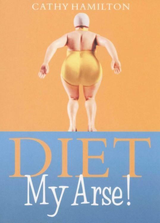 Book - Diet My Arse - White Apple Gifts