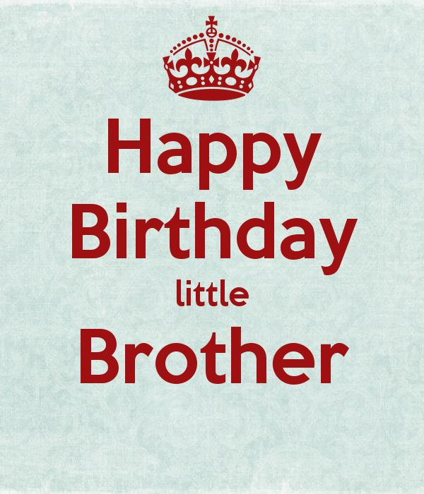 Happy Birthday little Brother - KEEP CALM AND CARRY ON Image Generator