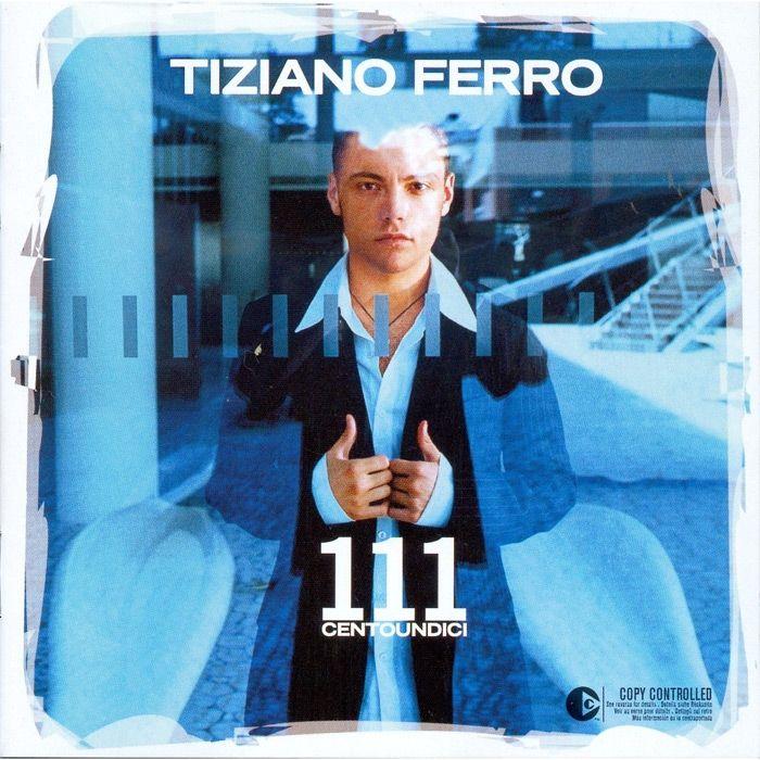 """Tiziano Ferro """"111 Centoundici"""" (2003 - EMI)"""