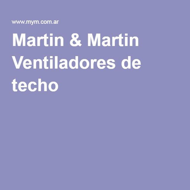 Martin & Martin Ventiladores de techo