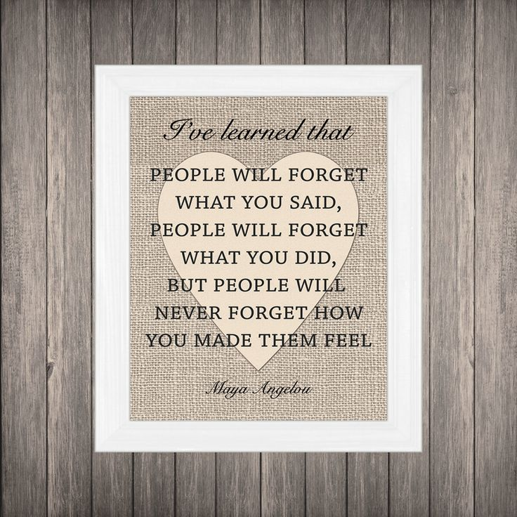Maya Angelou Quote People Will For Get: Maya Angelou People Will Forget What