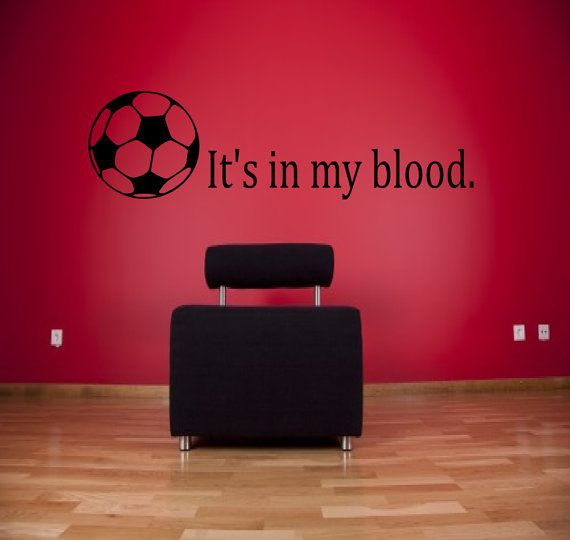 It's in my blood soccer wall decal  sports decals by SportsVinyl