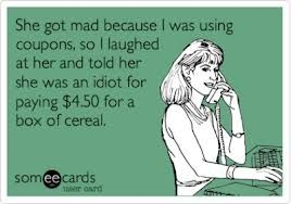 Coupon humor  Follow my blog for coupons and deals!