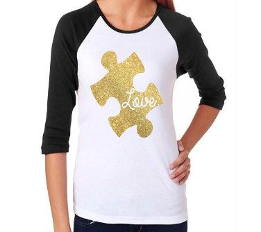 Love Puzzle Piece Autism Awareness - All Sizes - Shirt Raglan Tee Tank Gold Glitter Women Girls Toddler 3/4 Baseball sleeve by TulipVine on Etsy https://www.etsy.com/listing/273568738/love-puzzle-piece-autism-awareness-all