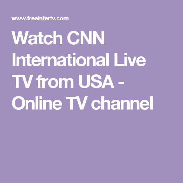 Watch CNN International Live TV from USA - Online TV channel