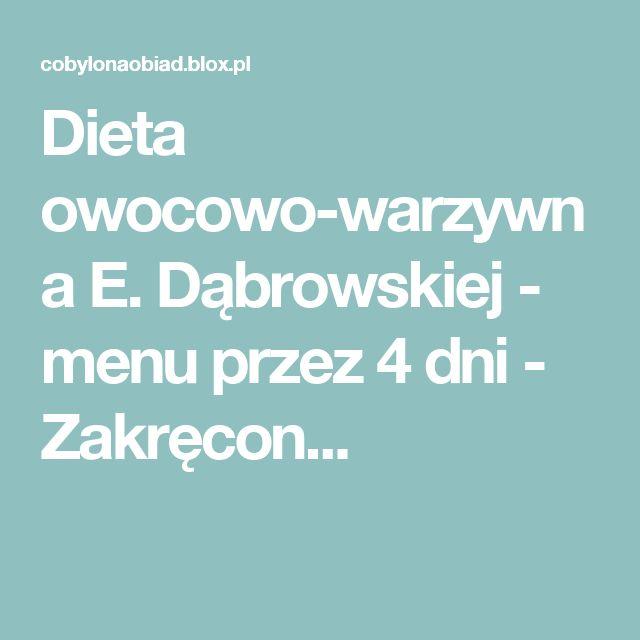 Dieta owocowo-warzywna E. Dąbrowskiej - menu przez 4 dni - Zakręcon...