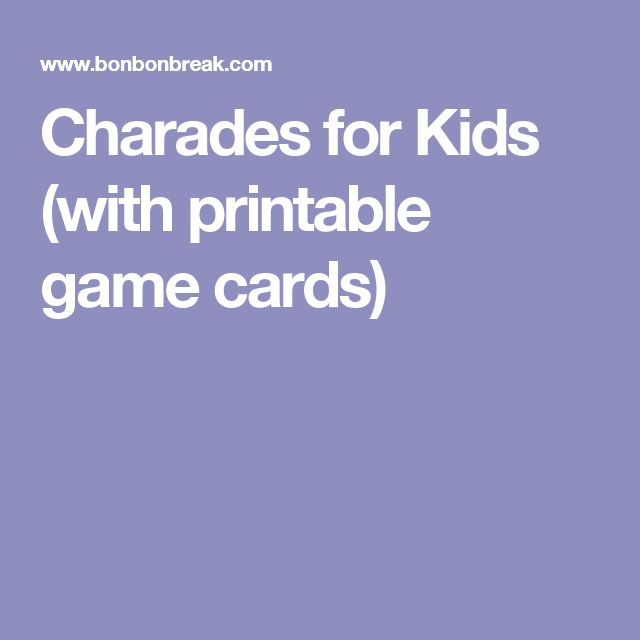 Charades for Kids (with printable game cards)