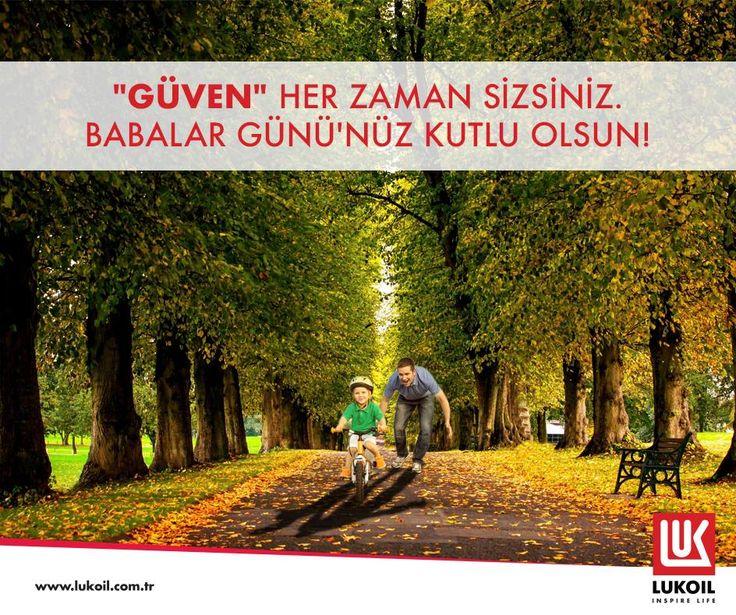 Hayatımızın her anına güven kattığınız için teşekkür ederiz! #LukoilTürkiye #BabalarGünü